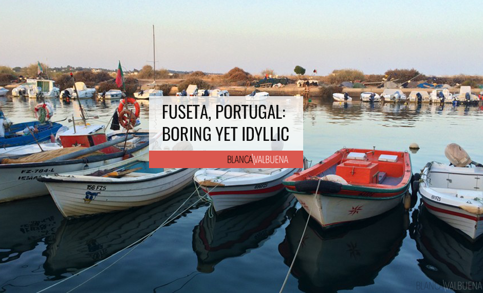 Fuseta is a sleepy but nice fishing town in Portugal