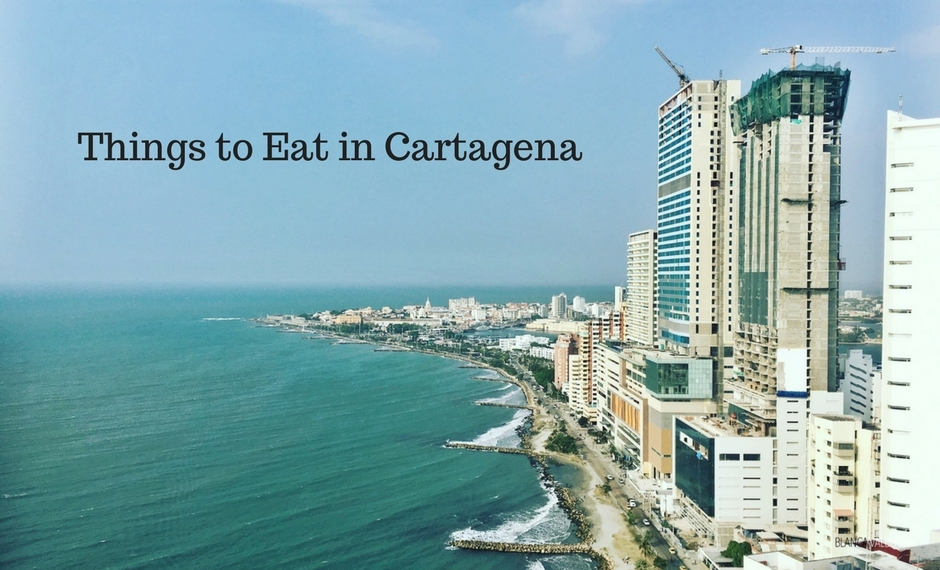 Foods you should try in Cartagena Colombia