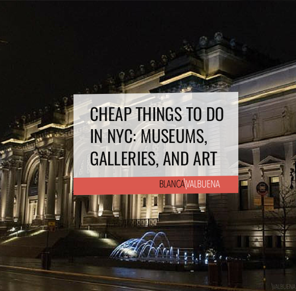 Free Museums in NYC, Galleries, and Art