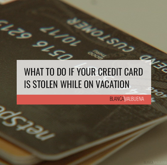 What to Do If Your Credit Card is Stolen while on Vacation