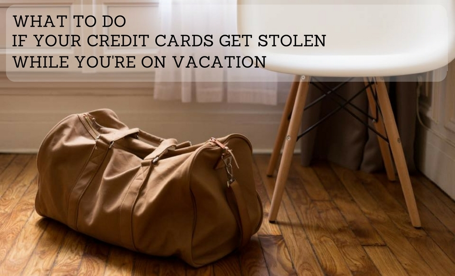 How to protect yourself when your credit cards are stolen while you travel