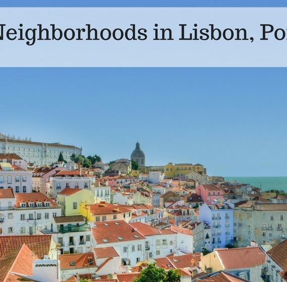 Top Ten Neighborhoods in Lisbon Portugal