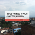 A guide to living and visiting Cali, Colombia