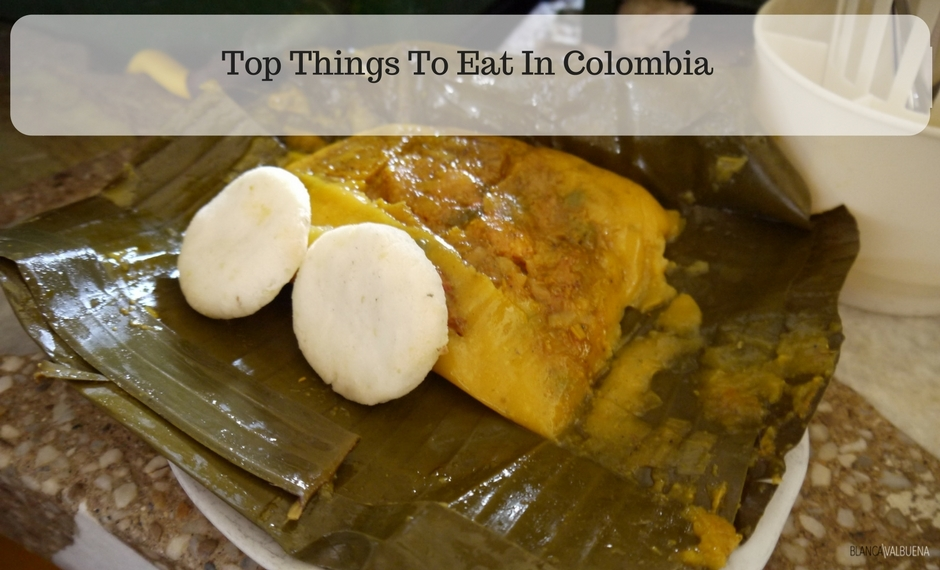 A list of must try foods in Colombia