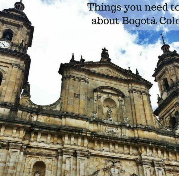 Things You need to Know About Bogotá Colombia