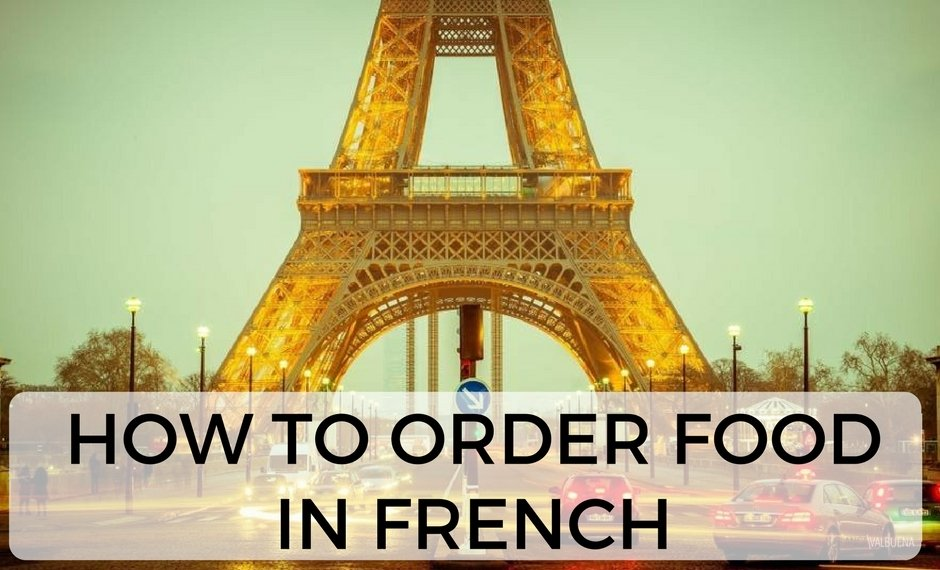 Phrases that are used in French speaking countries to order food