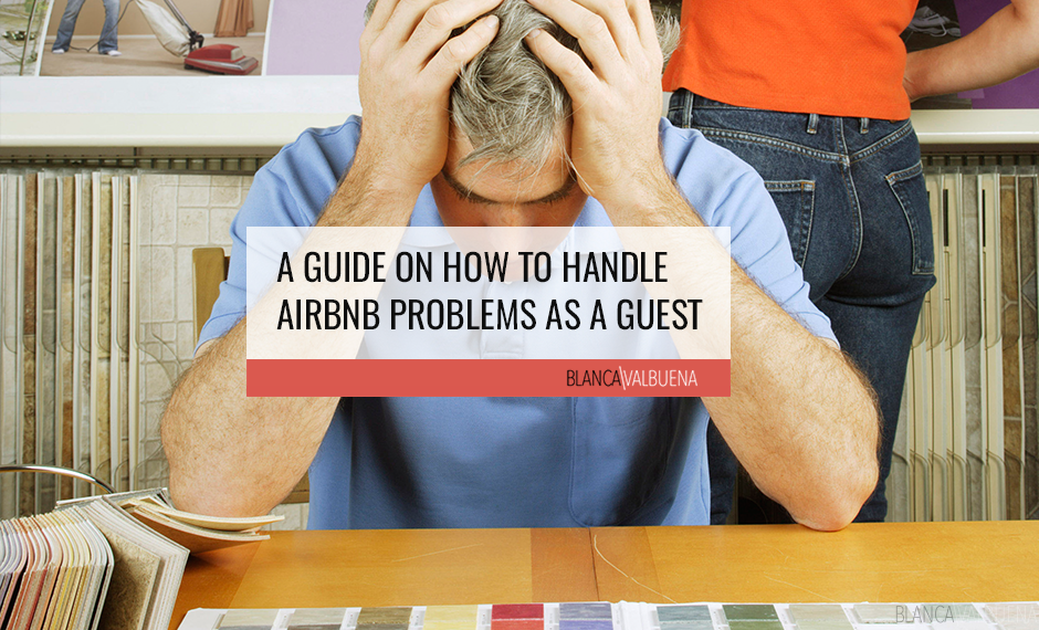 What to do when you arrive at Airbnb and it is not as expectedHow to deal with common Airbnb issues